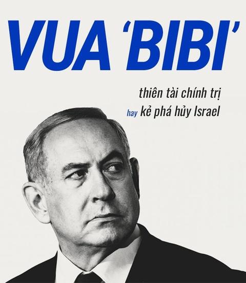 'Vua Bibi' - thien tai chinh tri hay ke pha huy Israel? hinh anh 1