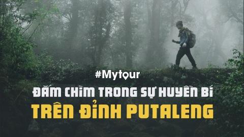 #Mytour: Dam chim trong su huyen bi tren dinh Putaleng hinh anh 1