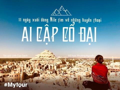 #Mytour: 11 ngay xuoi dong Nile tim ve huyen thoai Ai Cap co dai hinh anh 1