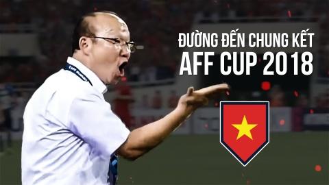 Duong den chung ket AFF Cup 2018 cua doi tuyen Viet Nam hinh anh