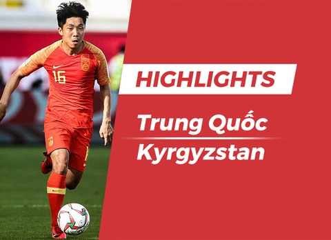 Highlights Asian Cup 2019: Trung Quoc 2-1 Kyrgyzstan hinh anh