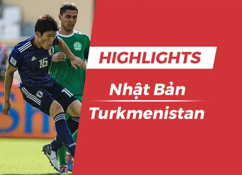Highlights Asian Cup 2019: Nhat Ban 3-2 Turkmenistan hinh anh