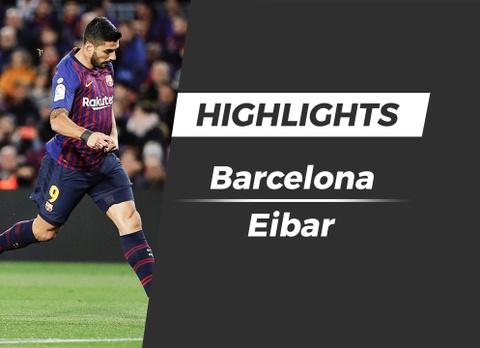 Highlights Barcelona 3-0 Eibar hinh anh