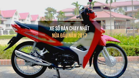 8 xe so ban chay nhat nua dau 2017 o Viet Nam hinh anh 1