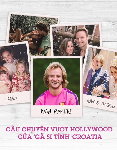 Ivan Rakitic: Cau chuyen vuot Hollywood cua 'ga si tinh' Croatia hinh anh 1