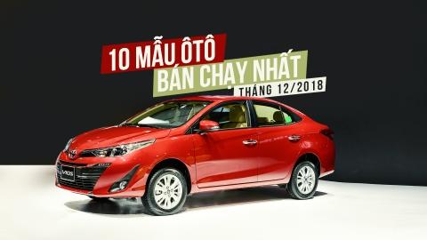 Top 10 xe hoi ban chay nhat thang 12/2018 - Vios tiep tuc dan dau hinh anh 1