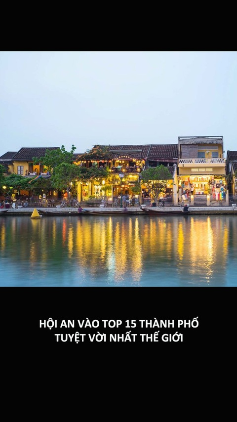 Hoi An vao top 15 thanh pho tuyet voi nhat the gioi hinh anh
