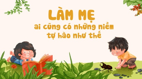 Lam me, ai cung co nhung niem tu hao nhu the hinh anh 2