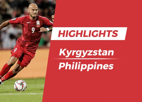 Highlights Asian Cup 2019: Kyrgyzstan 3-1 Philippines hinh anh