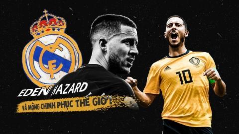 Eden Hazard va giac mong chinh phuc the gioi cung Real Madrid hinh anh 2