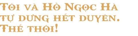 Le Quyen: 'Toi va Ho Ngoc Ha het duyen. The thoi!' hinh anh 11