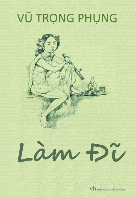 Bằng ngòi bút của tay phóng sự bậc nhất đầu thế kỷ 20, Làm đĩ của Vũ Trọng  Phụng cho thấy hiện thực nghề mãi dâm gần 100 năm trước.