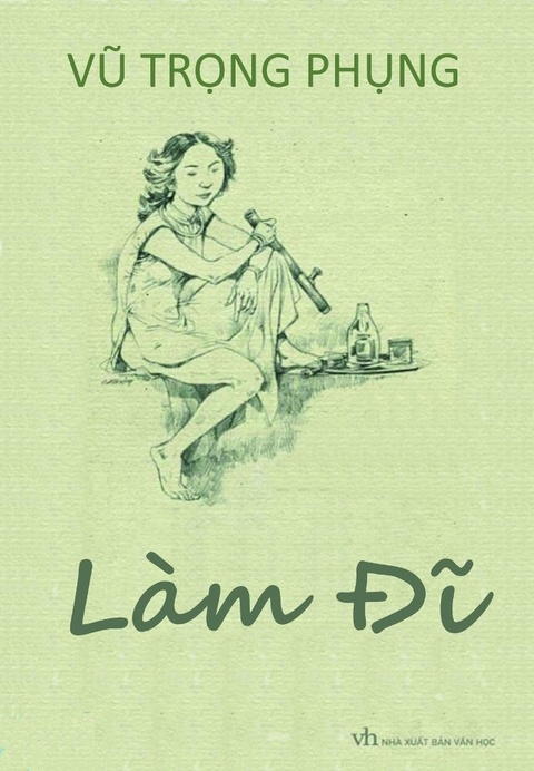 'Lam di' cua Vu Trong Phung - Tieng noi thuc tinh ve dao duc hinh anh 1