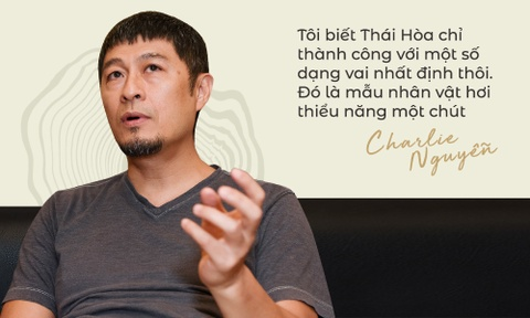 Charlie Nguyen: 'Thai Hoa chi thanh cong voi vai hai thieu nang' hinh anh 8