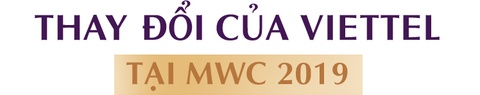 4 'noi dau' cua Viettel khi tham du MWC 2019 hinh anh 6