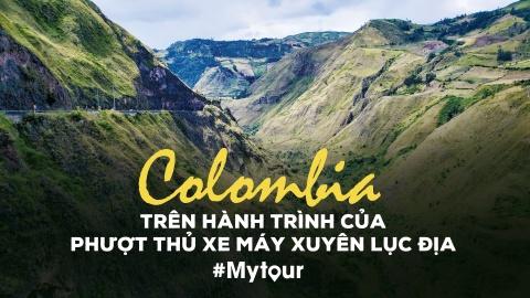 #Mytour: Colombia tren hanh trinh cua phuot thu xe may xuyen luc dia hinh anh 1