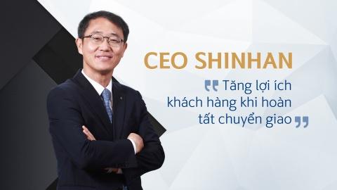 CEO Shinhan: 'Tang loi ich khach hang khi hoan tat chuyen giao' hinh anh 1