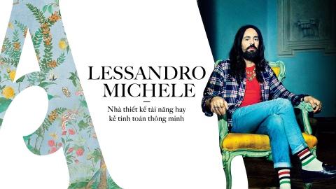 Alessandro Michele: Nha thiet ke tai nang hay ke tinh toan thong minh hinh anh 1