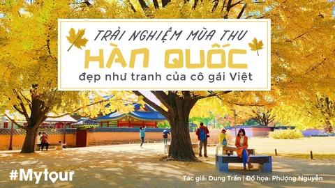 #Mytour: Trai nghiem mua thu Han Quoc dep nhu tranh cua co gai Viet hinh anh 1