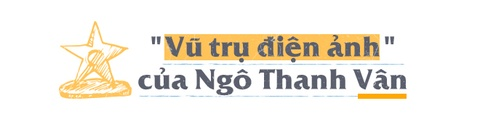 Ngo Thanh Van: 'Toi muon xay dung vu tru co tich cho dien anh Viet' hinh anh 10
