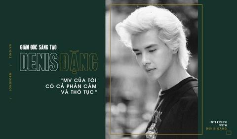Denis Dang - 9X thich lam MV 'phan cam, tho tuc' cho ca si Viet hinh anh 2