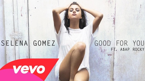Good for You - Selena Gomez ft A$AP Rocky hinh anh