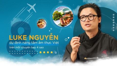 Luke Nguyen va du dinh nang tam am thuc Viet tren moi chuyen bay 4 sao hinh anh 2
