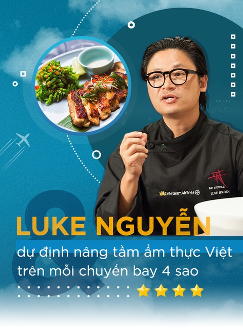 Luke Nguyen va du dinh nang tam am thuc Viet tren moi chuyen bay 4 sao hinh anh 1