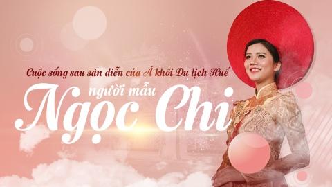 Cuoc song sau san dien cua A khoi Du lich Hue, nguoi mau Ngoc Chi hinh anh