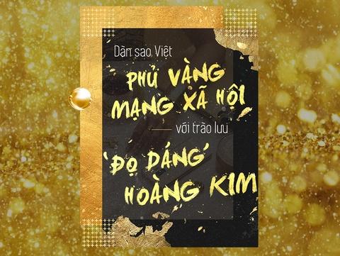 Dan sao Viet phu vang mang xa hoi voi trao luu 'do dang hoang kim' hinh anh