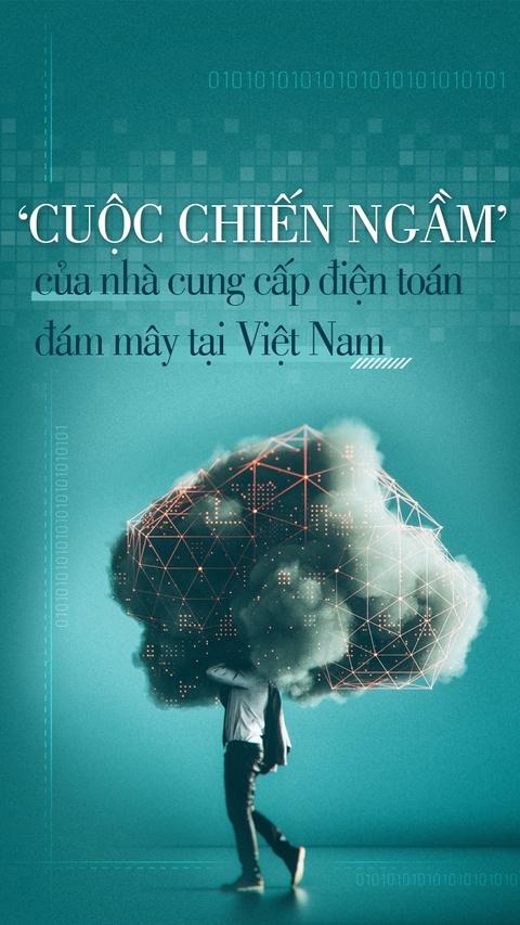 'Cuoc chien ngam' cua nha cung cap dien toan dam may tai Viet Nam hinh anh 1