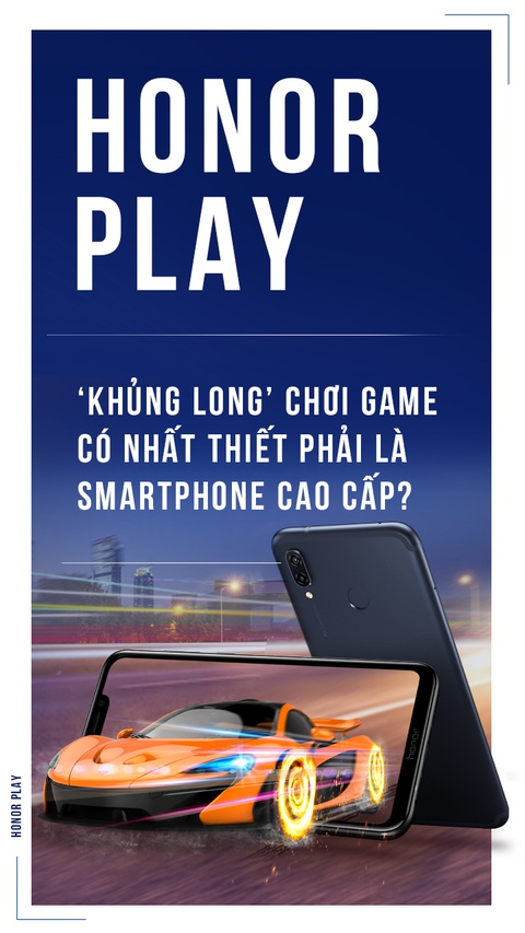 Honor Play - khung long choi game co nhat thiet la smartphone cao cap? hinh anh 1