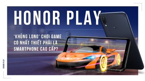 Honor Play - khung long choi game co nhat thiet la smartphone cao cap? hinh anh