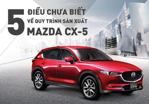 5 dieu chua biet ve quy trinh san xuat Mazda CX-5 hinh anh