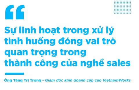 Giam doc KD VietnamWorks: 'Sales khong phai nghe di xin, ma la di cho' hinh anh 5