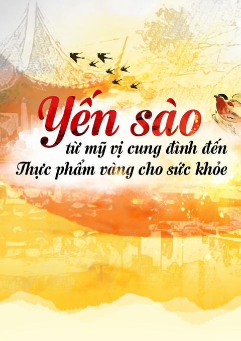 Yen sao - tu my vi cung dinh den thuc pham vang cho suc khoe hinh anh 1