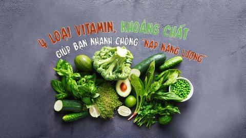 4 loai vitamin, khoang chat giup ban nhanh chong 'nap nang luong' hinh anh 1