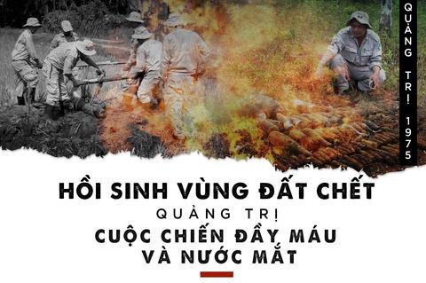 Hoi sinh vung dat chet Quang Tri: Cuoc chien day mau va nuoc mat hinh anh 1
