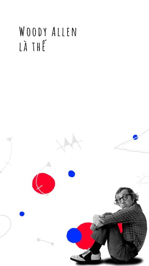 Woody Allen - ga tri thuc thich gieu nhai moi su doi hinh anh 3