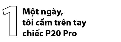 #ZingReview: Danh gia Huawei P20 Pro - da den luc bo may anh o nha? hinh anh 4