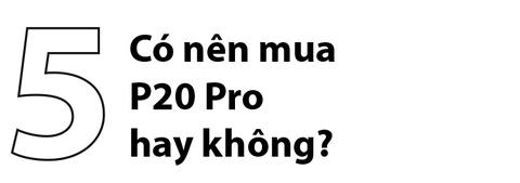 #ZingReview: Danh gia Huawei P20 Pro - da den luc bo may anh o nha? hinh anh 17