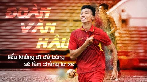 Doan Van Hau: Neu khong da bong, se lam chang lo xe hinh anh 2
