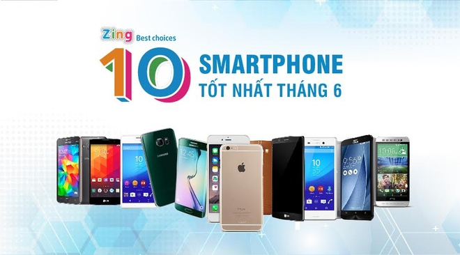 10 smartphone tot nhat thang 6 tai Viet Nam hinh anh