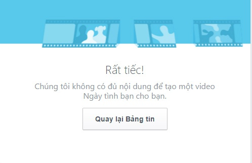 Nhieu nguoi khong tao duoc video Friends Day tren Facebook hinh anh 1