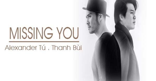 Missing you Remix - Chi Thanh Remix | Alexander Tu - Thanh Bui hinh anh