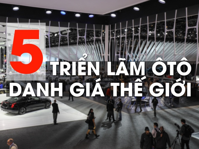 5 trien lam oto danh gia nhat the gioi hinh anh