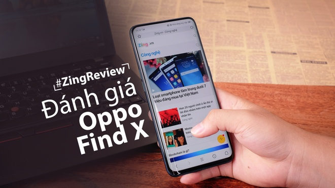 Danh gia Oppo Find X - tham vong chua tron ven hinh anh