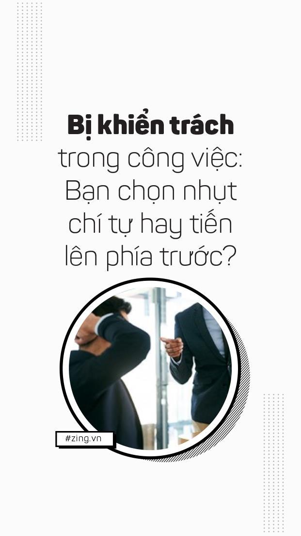 Khi bi khien trach trong cong viec: Ban chon nhut chi hay tien len? hinh anh 1