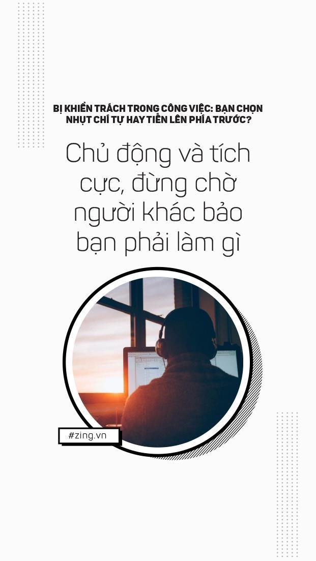 Khi bi khien trach trong cong viec: Ban chon nhut chi hay tien len? hinh anh 7