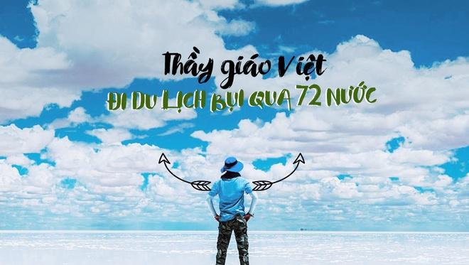 Thay giao Viet di du lich bui qua 72 nuoc: Di de khong so do, phan bi hinh anh